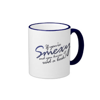 Smexy and you know it READ Mugs