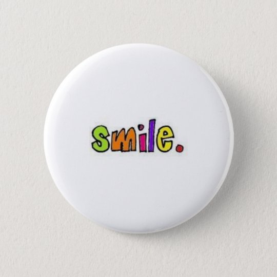 Smile! 6 Cm Round Badge