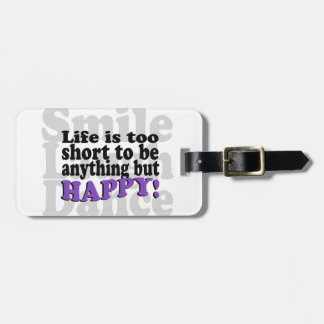 Smile and be Happy! Luggage Tag