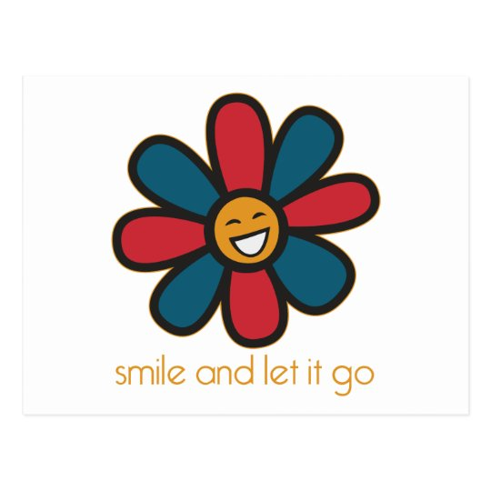Smile and Let it Go Postcard