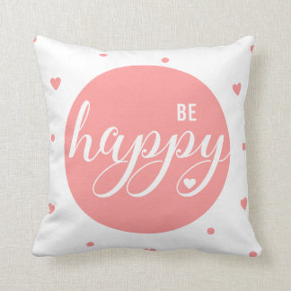 Smile Everyday, Be Happy Cushion