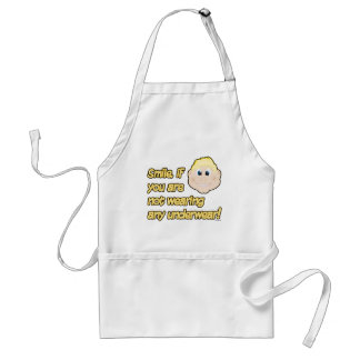 Smile, if you are not wearing any underwear! standard apron