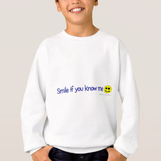 Smile if you know me sweatshirt