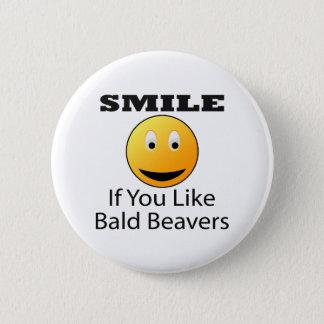 Smile If You Like Bald Beaver 6 Cm Round Badge