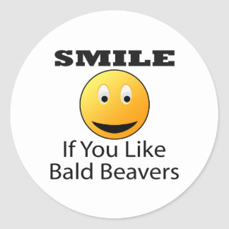 Smile If You Like Bald Beaver Classic Round Sticker