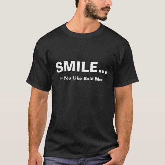 Smile If You Like Bald Men T-Shirt Tee,