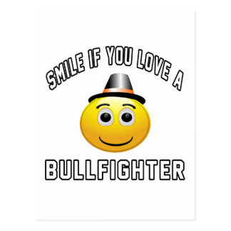 smile if you love a Bullfighter. Postcard
