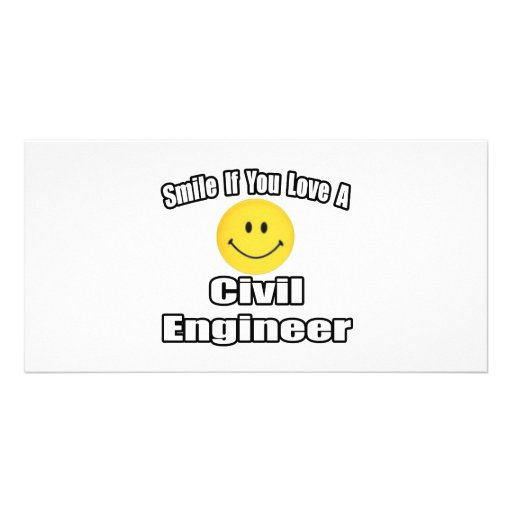 Smile If You Love A Civil Engineer Photo Card