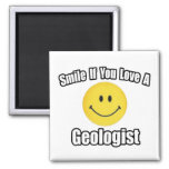 Smile If You Love a Geologist Fridge Magnets