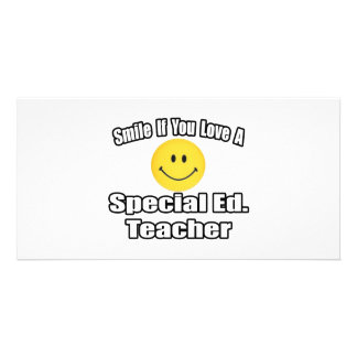 Smile If You Love A Special Ed. Teacher Picture Card