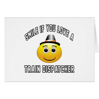 smile if you love a Train dispatcher. Greeting Cards