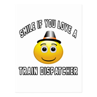 smile if you love a Train dispatcher. Postcard