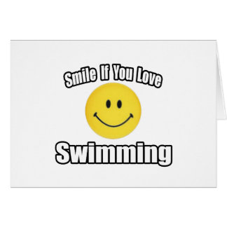 Smile If You Love Swimming Card