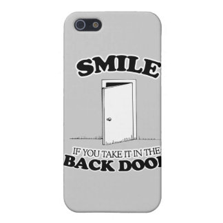 SMILE IF YOU TAKE IT IN THE BACK DOOR -.png iPhone 5 Case