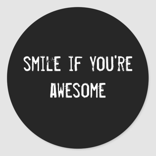 You Re Amazing Script: Smile If You're Awesome Round Stickers