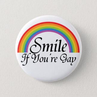 Smile if you're gay 6 cm round badge