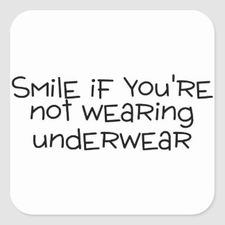 Smile If Youre Not Wearing Underwear Square Sticker