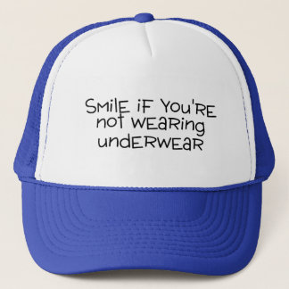 Smile If Youre Not Wearing Underwear Trucker Hat