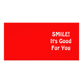SMILE It s Good For You Red Photo Greeting Card