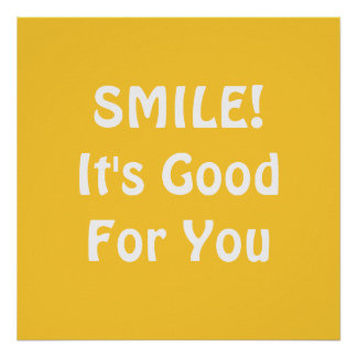 SMILE It s Good For You Yellow Posters