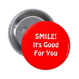 SMILE! It's Good For You. Red. 6 Cm Round Badge