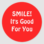 SMILE! It's Good For You. Red. Classic Round Sticker