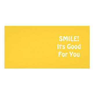 SMILE! It's Good For You. Yellow. Photo Greeting Card