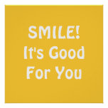 SMILE! It's Good For You. Yellow. Posters