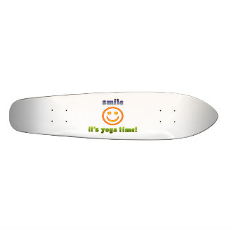 Smile It's Yoga Time! Health Fitness New Age Skateboard