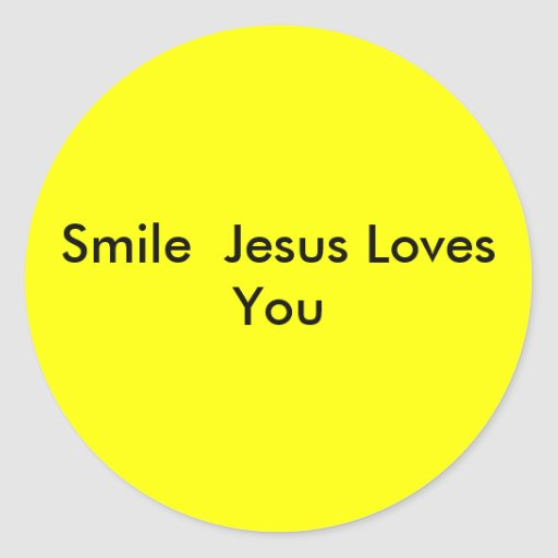 Smile  Jesus Loves You Round Sticker