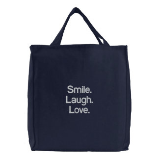 Smile. Laugh. Love. Embroidered Bag. Embroidered Tote Bag