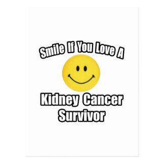 Smile...Love a Kidney Cancer Survivor Post Cards