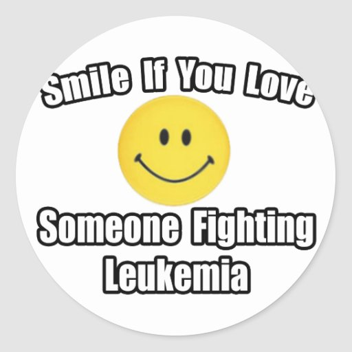 Smile...Love Someone Fighting Leukemia Stickers