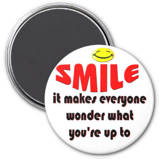 Smile - Make people wonder what your up to 7.5 Cm Round Magnet