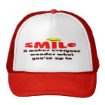 Smile - Make people wonder what your up to Cap