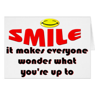 Smile - Make people wonder what your up to Card