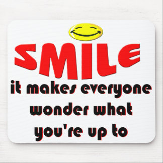 Smile - Make people wonder what your up to Mouse Pad