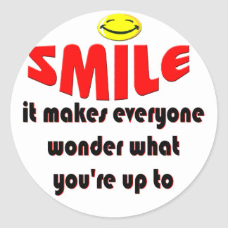 Smile - Make people wonder what your up to Round Sticker