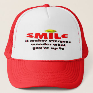 Smile - Make people wonder what your up to Trucker Hat