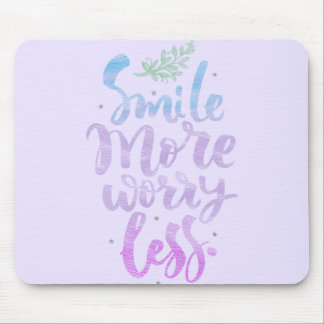 Smile More Worry Less mouse pad