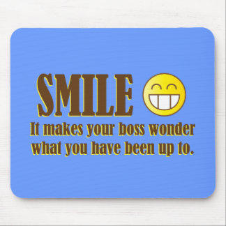 Smile :) When in the Office... Mouse Pad