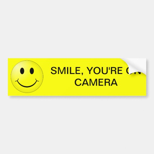 SMILE, YOU'RE ON CAMERA BUMPER STICKERS