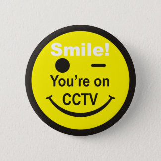 Smile You're on CCTV 6 Cm Round Badge