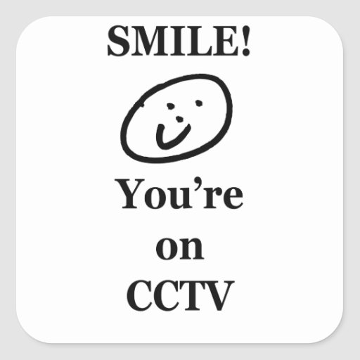 Smile! You're on CCTV Square Stickers