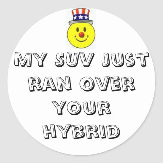 smiley face, My SUV just ran over your hybrid Round Sticker