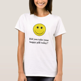 SmileyFace, Did you take your happy pill today? T-Shirt