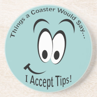 Smiling Face Accept Tips Coaster