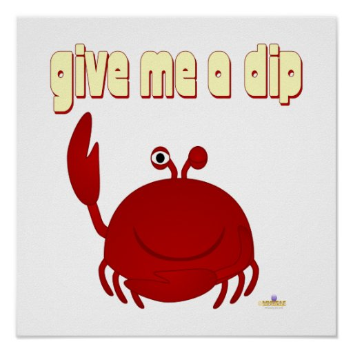 Smiling Red Crab Give Me A Dip Poster