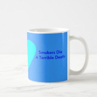 Smokers Die A Terrible Death Basic White Mug