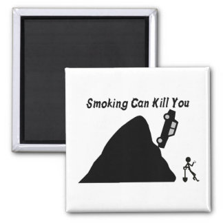 Smoking Can Kill You Magnet